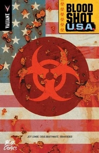 Jeff Lemire et Doug Braithwaite - Bloodshot USA.