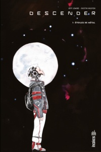 Jeff Lemire et Dustin Nguyen - Descender Tome 1 : Etoiles de métal.