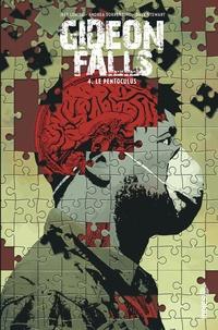 Jeff Lemire et Andrea Sorrentino - Gideon Falls Tome 4 : Le Pentoculus.