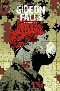 Jeff Lemire et Dave Stewart - Gideon Falls - Tome 4 - Le Pentoculus.