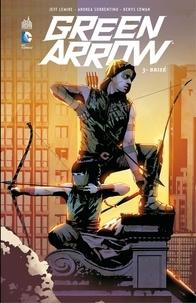 Jeff Lemire et Andrea Sorrentino - Green Arrow - Tome 3 - Brisé.