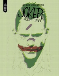 Jeff Lemire et Andrea Sorrentino - Joker - Killer Smile.