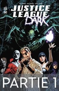 Jeff Lemire et  Collectif - Justice League Dark - Partie 1.
