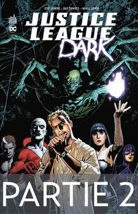 Jeff Lemire et  Collectif - Justice League Dark - Partie 2.