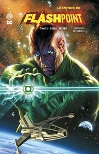 Jeff Lemire et Dan Jurgens - Le Monde de Flashpoint Tome 2 : Green Lantern.