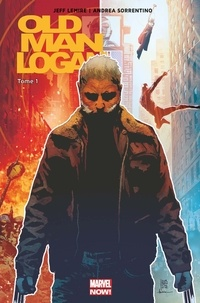 Jeff Lemire et Andrea Sorrentino - Old Man Logan Tome 1 : Folie furieuse.
