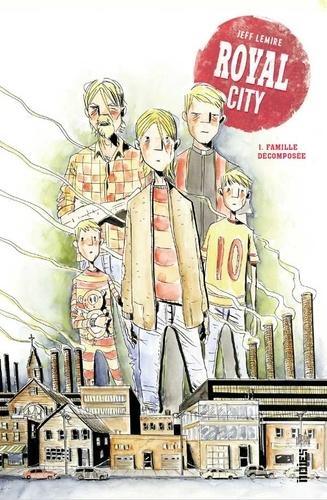 Jeff Lemire - Royal City Tome 1 : Famille décomposée.