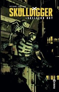 Jeff Lemire et Tonci Zonic - Skulldigger & Skeleton Boy - Tome 1.