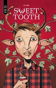 Jeff Lemire et José Villarrubia - Sweet Tooth Tome 1 : .