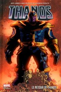 Jeff Lemire et Mike Jr Deodato - Thanos Tome 1 : Le retour de Thanos.
