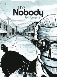 Jeff Lemire - The Nobody.
