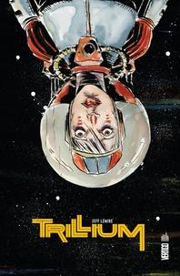 Jeff Lemire - Trillium.