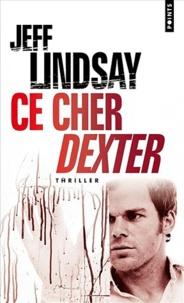 Jeff Lindsay - Ce cher Dexter.
