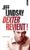 Jeff Lindsay - Dexter revient !.