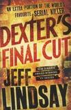 Jeff Lindsay - Dexter's Final Cut.