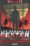 Jeff Lindsay - Les démons de Dexter.