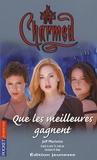 Jeff Mariotte et Constance M. Burge - Charmed Tome 26 : Que les meilleures gagnent.