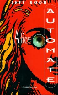 Jeff Noon - Alice Automate.