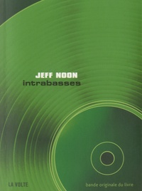 Jeff Noon - Intrabasses. 1 CD audio