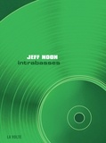 Jeff Noon - Intrabasses.