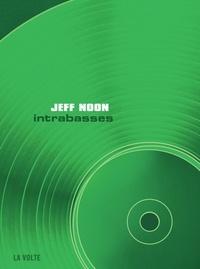 Jeff Noon - Intrabasses.