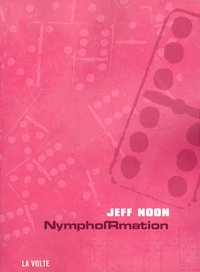 Jeff Noon - Nymphormation.