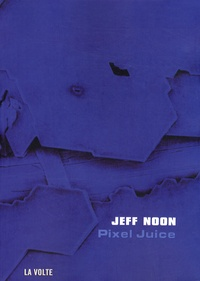 Jeff Noon - Pixel Juice.