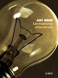 Jeff Noon - Une enquête de John Nyquist  : Un homme d'ombres.