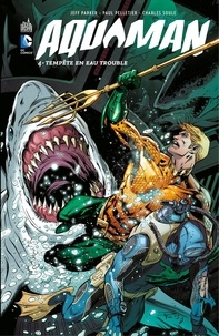 Amazon téléchargements gratuits ebooks Aquaman - Volume 4 - Tempête en eau trouble (Litterature Francaise)