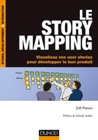 Le Story Mapping - Visualisez vos user stories pour développer le bon produit.pdf