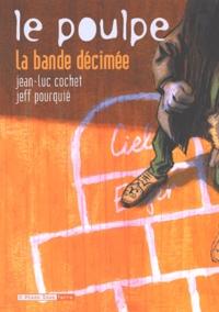 Jeff Pourquié et Jean-Luc Cochet - Le Poulpe Tome 4 : La bande décimée.