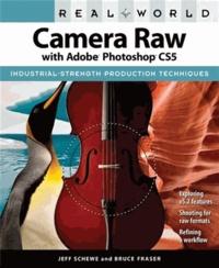 Jeff Schewe et Bruce Fraser - Real World Camera Raw with Adobe Photoshop CS5.