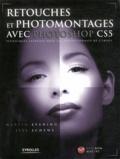 Jeff Schewe et Martin Evening - Retouches et photomontages avec Photoshop CS5 - Techniques avancées pour les professionels de l'image. 1 DVD