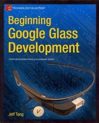Beginning Google Glass Development - Jeff Tang | Showmesound.org