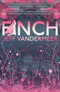 Jeff VanderMeer - Finch.