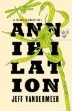 Jeff VanderMeer - La trilogie du rempart sud Tome 1 : Annihilation.