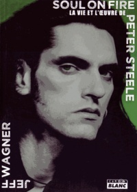 Deedr.fr Soul on fire - La vie et l'oeuvre de Peter Steele Image