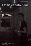 Jeff Wall - Essais et entretiens.