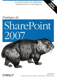 Jeff Webb - Pratique de SharePoint 2007.