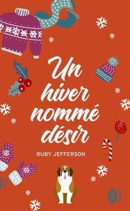 Jefferson Ruby - Sélection  : Un hiver nommé désir.