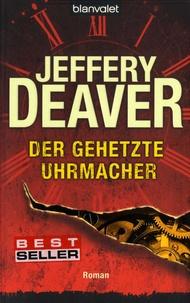 Jeffery Deaver - Der gehetzte Uhrmacher.