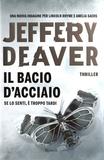 Jeffery Deaver - Il bacio d'acciaio.