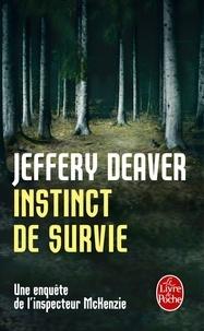 Jeffery Deaver - Instinct de survie - Une enquête de l'inspecteur McKenzie.