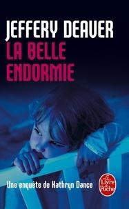 Jeffery Deaver - La Belle Endormie - Une enquête de Kathryn Dance.