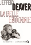 Jeffery Deaver - La Belle endormie - Une enquête de Kathryn Dance.