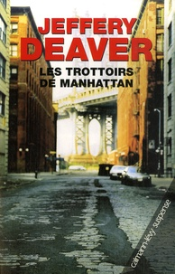 Jeffery Deaver - Les trottoirs de Manhattan.
