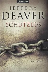 Jeffery Deaver - Schutzlos.