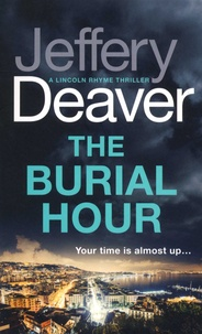 Jeffery Deaver - The Burial Hour.