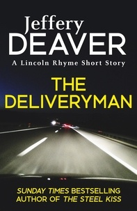 Jeffery Deaver - The Deliveryman - A Lincoln Rhyme Short Story.