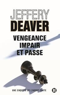 Jeffery Deaver - Vengeance, impair et passe - Une enquête de l'agent Corte.